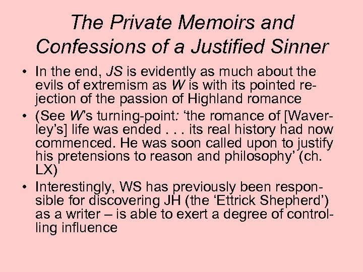 The Private Memoirs and Confessions of a Justified Sinner • In the end, JS