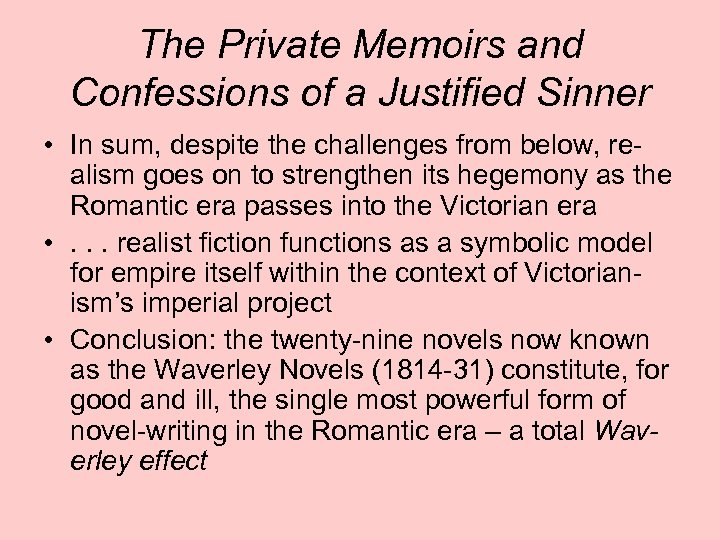 The Private Memoirs and Confessions of a Justified Sinner • In sum, despite the