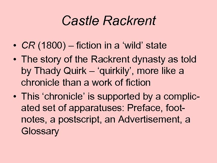 Castle Rackrent • CR (1800) – fiction in a 'wild' state • The story