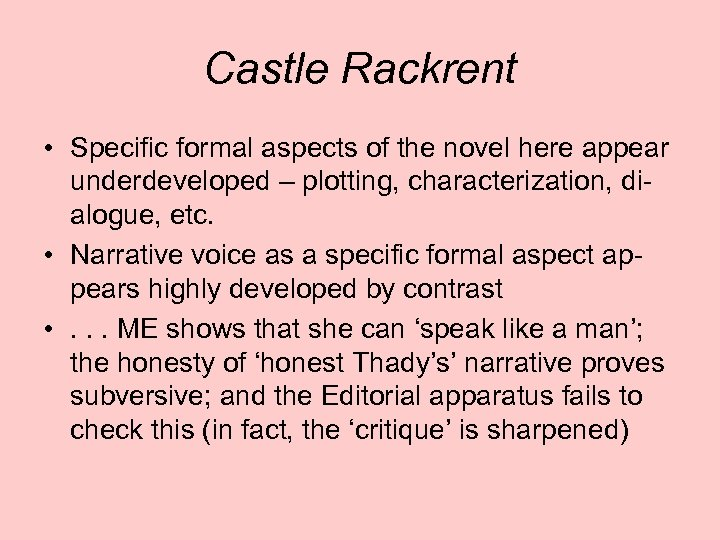 Castle Rackrent • Specific formal aspects of the novel here appear underdeveloped – plotting,