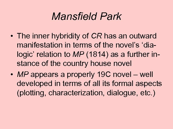Mansfield Park • The inner hybridity of CR has an outward manifestation in terms