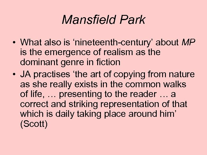 Mansfield Park • What also is 'nineteenth-century' about MP is the emergence of realism