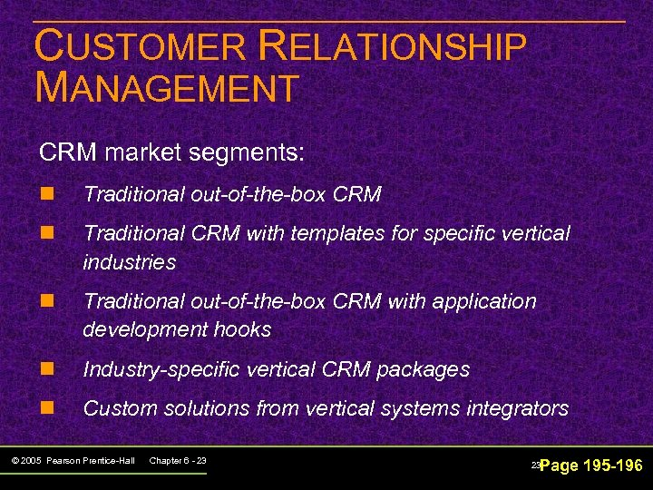 CUSTOMER RELATIONSHIP MANAGEMENT CRM market segments: n Traditional out-of-the-box CRM n Traditional CRM with