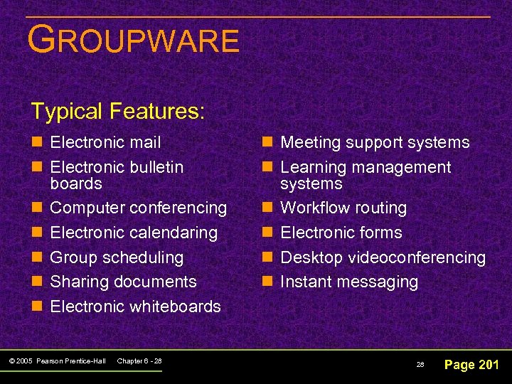 GROUPWARE Typical Features: n Electronic mail n Electronic bulletin boards n Computer conferencing n