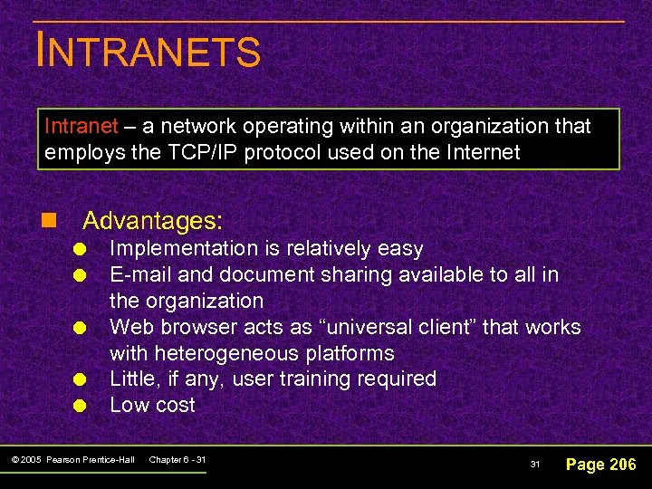 INTRANETS Intranet – a network operating within an organization that employs the TCP/IP protocol