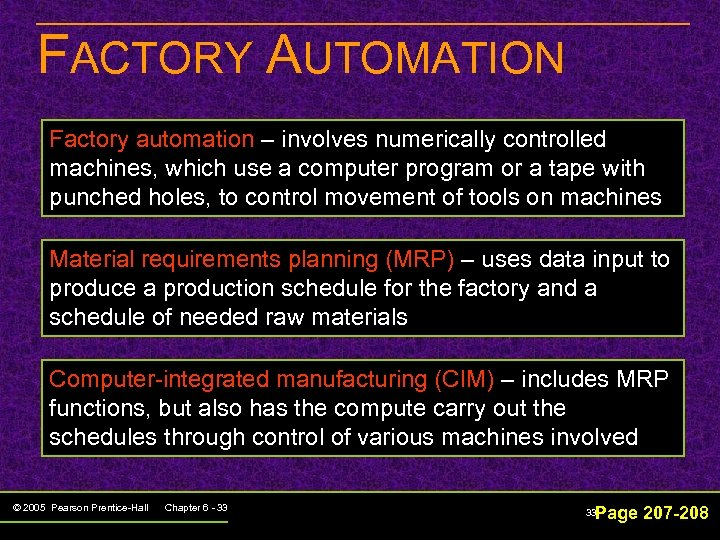 FACTORY AUTOMATION Factory automation – involves numerically controlled machines, which use a computer program