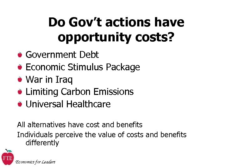 Do Gov't actions have opportunity costs? Government Debt Economic Stimulus Package War in Iraq