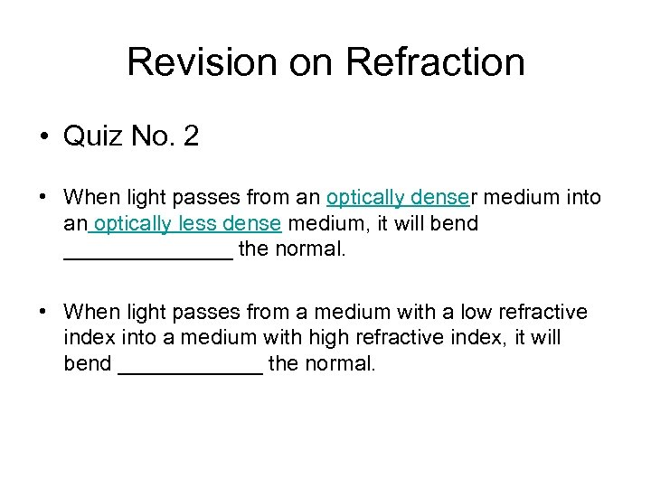 Revision on Refraction • Quiz No. 2 • When light passes from an optically