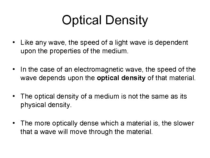 Optical Density • Like any wave, the speed of a light wave is dependent