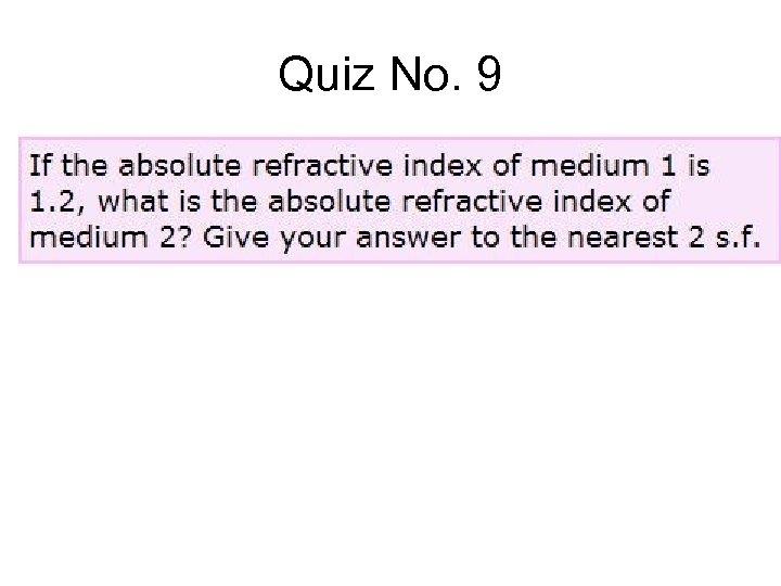 Quiz No. 9