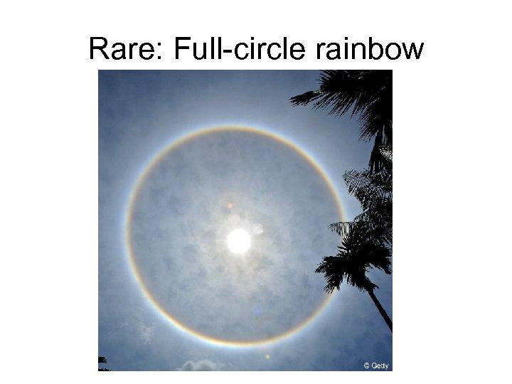 Rare: Full-circle rainbow