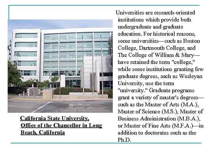 California State University, Office of the Chancellor in Long Beach, California Universities are research-oriented