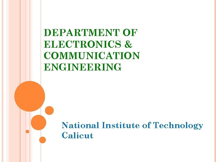 DEPARTMENT OF ELECTRONICS & COMMUNICATION ENGINEERING National Institute of Technology Calicut