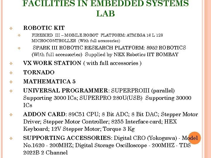 FACILITIES IN EMBEDDED SYSTEMS LAB ROBOTIC KIT v v v FIREBIRD III – MOBILE