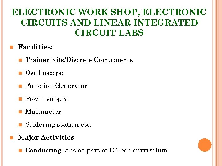 ELECTRONIC WORK SHOP, ELECTRONIC CIRCUITS AND LINEAR INTEGRATED CIRCUIT LABS Facilities: Oscilloscope Function Generator