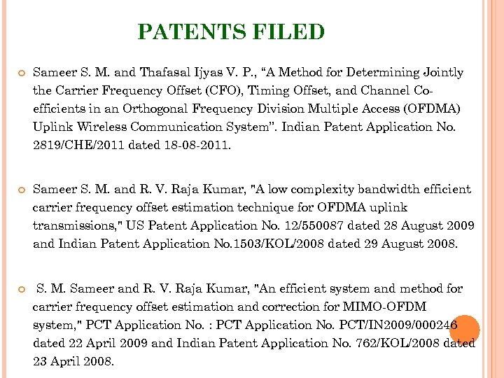 """PATENTS FILED Sameer S. M. and Thafasal Ijyas V. P. , """"A Method for"""