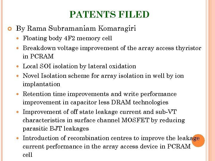 PATENTS FILED By Rama Subramaniam Komaragiri Floating body 4 F 2 memory cell Breakdown