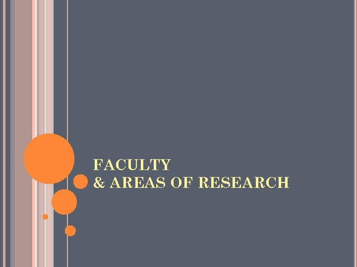FACULTY & AREAS OF RESEARCH