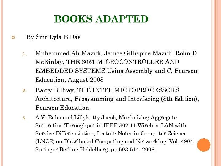 BOOKS ADAPTED By Smt Lyla B Das 1. Muhammed Ali Mazidi, Janice Gillispice Mazidi,