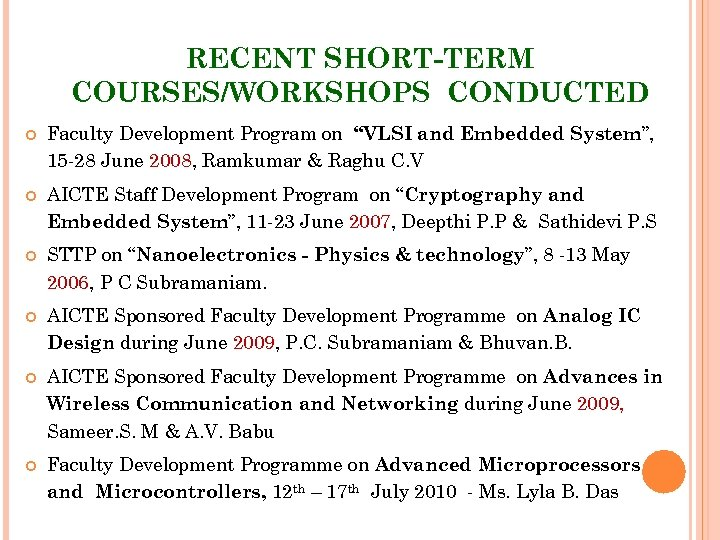 """RECENT SHORT-TERM COURSES/WORKSHOPS CONDUCTED Faculty Development Program on """"VLSI and Embedded System"""", 15 -28"""