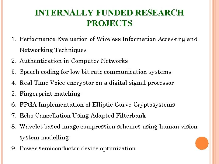 INTERNALLY FUNDED RESEARCH PROJECTS 1. Performance Evaluation of Wireless Information Accessing and Networking Techniques