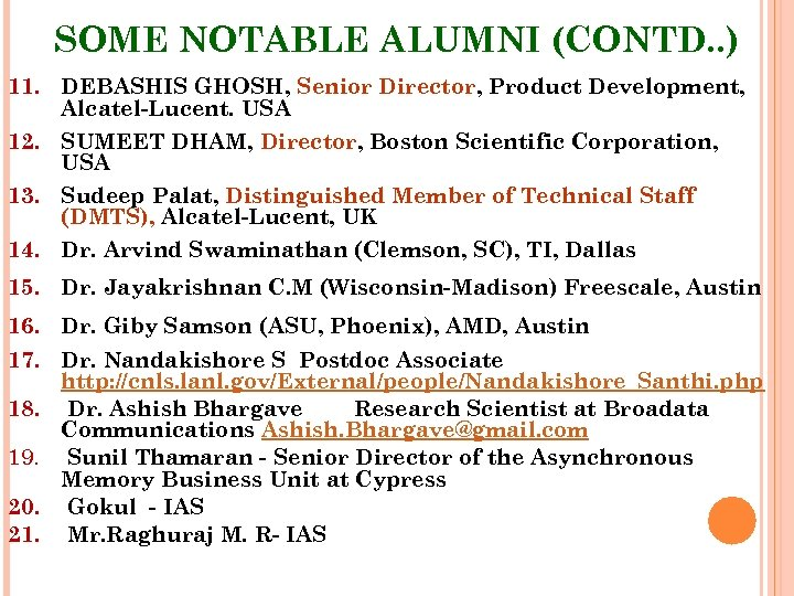 SOME NOTABLE ALUMNI (CONTD. . ) 11. DEBASHIS GHOSH, Senior Director, Product Development, Alcatel-Lucent.