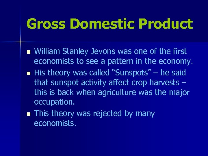Gross Domestic Product n n n William Stanley Jevons was one of the first