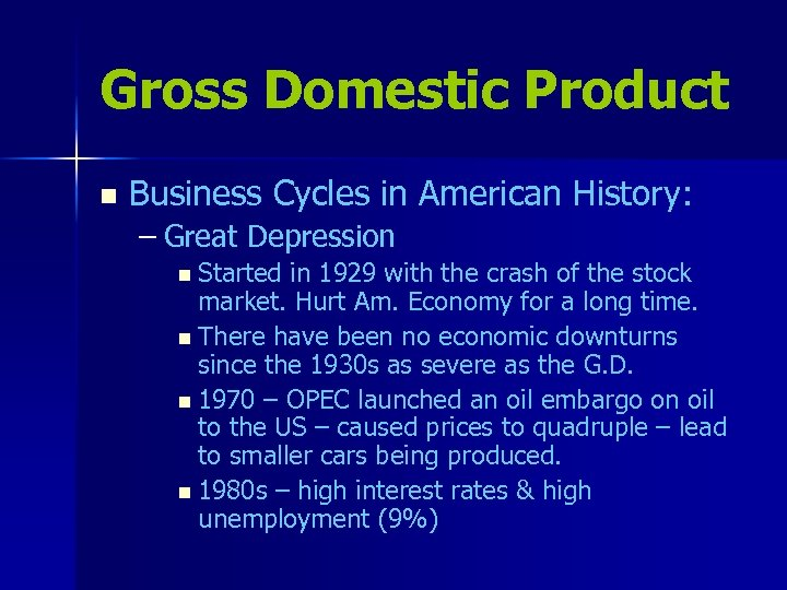 Gross Domestic Product n Business Cycles in American History: – Great Depression n Started