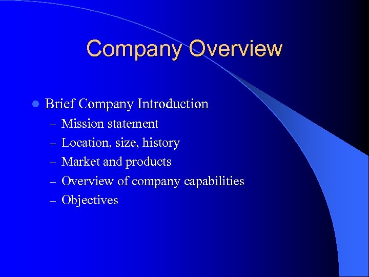 Company Overview l Brief Company Introduction – Mission statement – Location, size, history –
