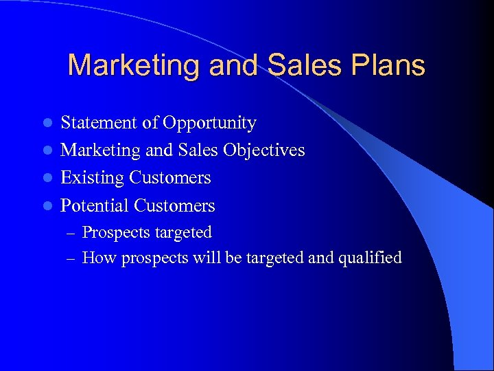 Marketing and Sales Plans Statement of Opportunity l Marketing and Sales Objectives l Existing