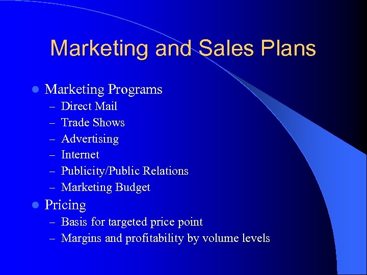 Marketing and Sales Plans l Marketing Programs – – – l Direct Mail Trade