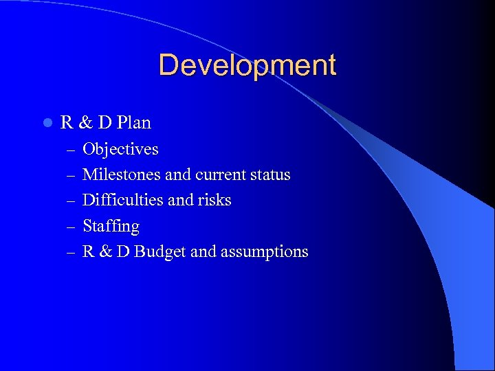 Development l R & D Plan – Objectives – Milestones and current status –