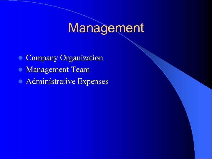 Management Company Organization l Management Team l Administrative Expenses l