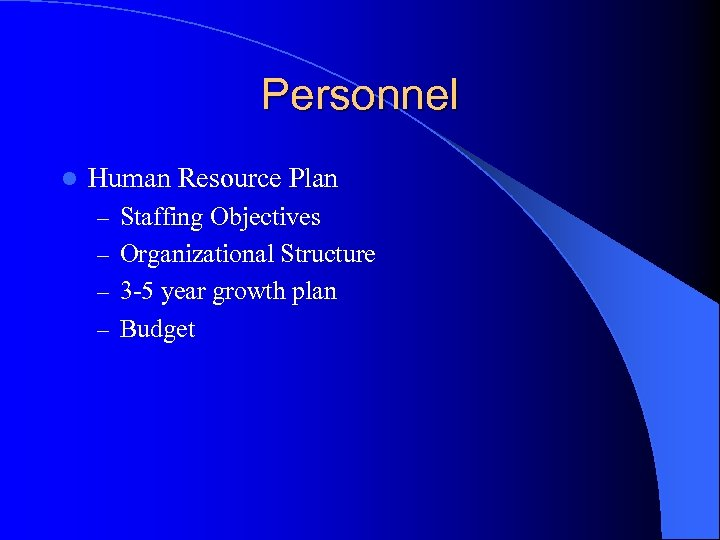 Personnel l Human Resource Plan – Staffing Objectives – Organizational Structure – 3 -5