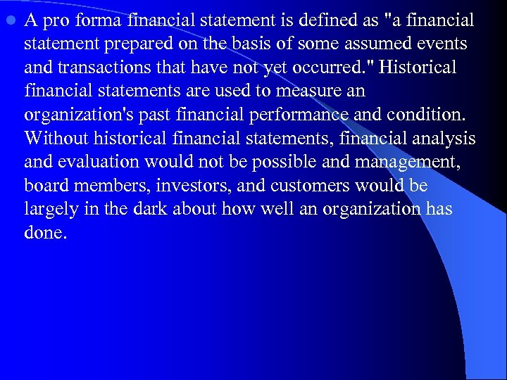 l A pro forma financial statement is defined as