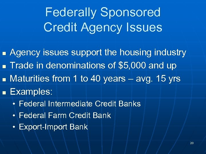 Federally Sponsored Credit Agency Issues n n Agency issues support the housing industry Trade