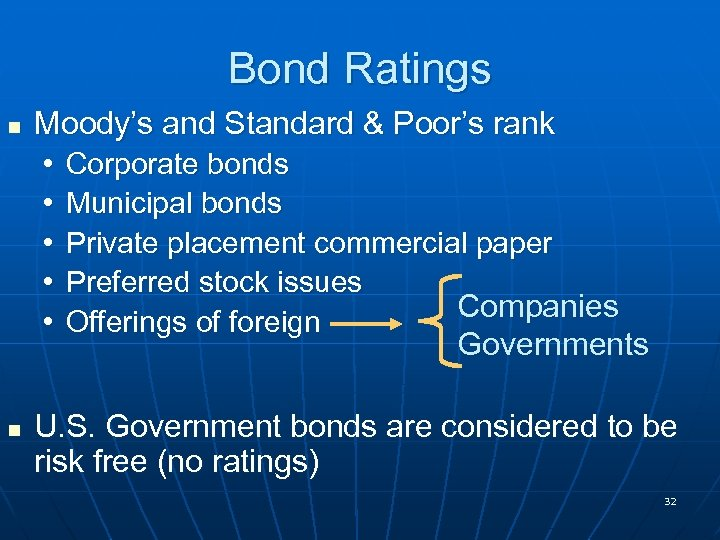 Bond Ratings n n Moody's and Standard & Poor's rank • Corporate bonds •