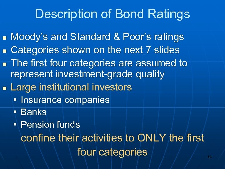 Description of Bond Ratings n n Moody's and Standard & Poor's ratings Categories shown