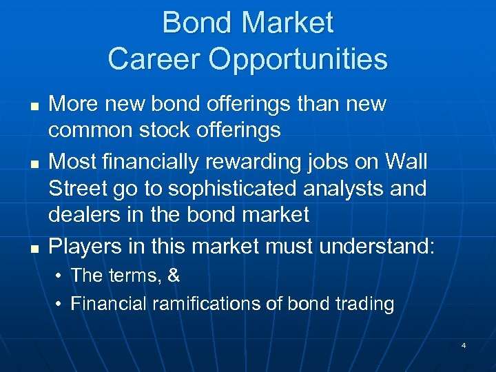 Bond Market Career Opportunities n n n More new bond offerings than new common