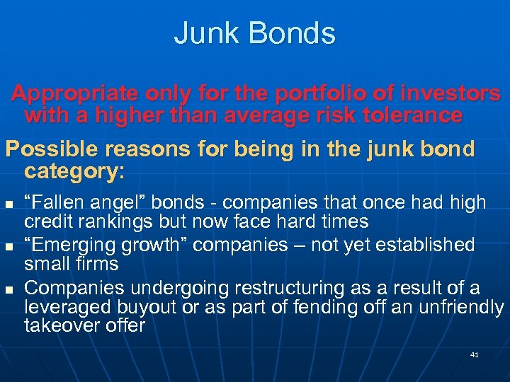 Junk Bonds Appropriate only for the portfolio of investors with a higher than average