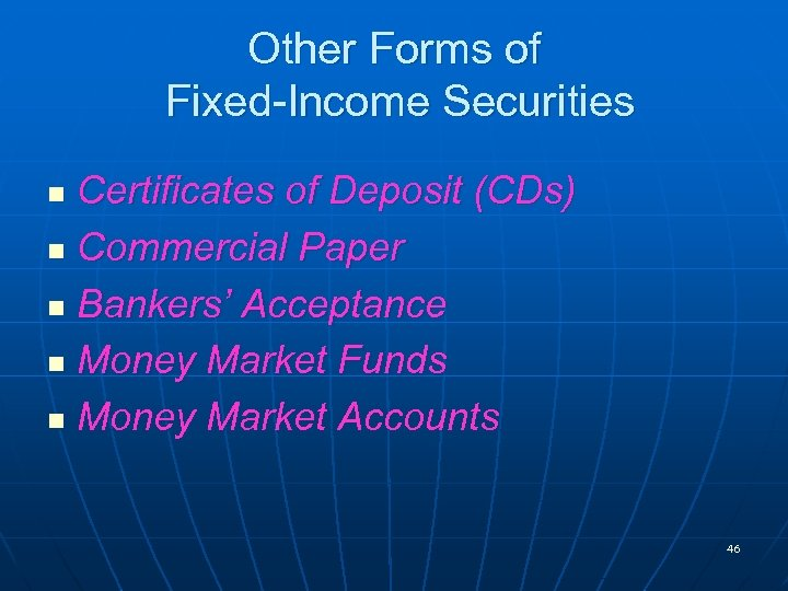 Other Forms of Fixed-Income Securities Certificates of Deposit (CDs) n Commercial Paper n Bankers'