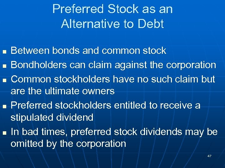Preferred Stock as an Alternative to Debt n n n Between bonds and common