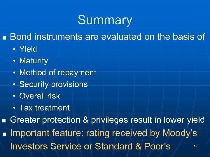 Summary n Bond instruments are evaluated on the basis of • • • n