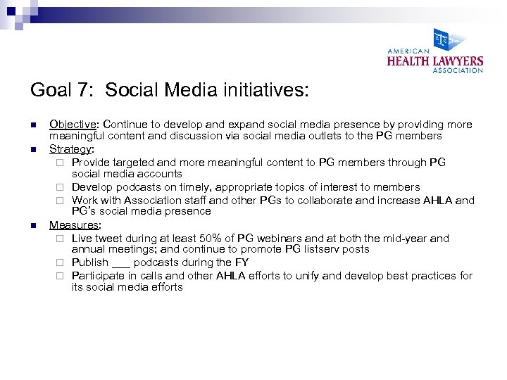 Goal 7: Social Media initiatives: n n n Objective: Continue to develop and expand