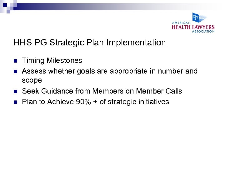 HHS PG Strategic Plan Implementation n n Timing Milestones Assess whether goals are appropriate