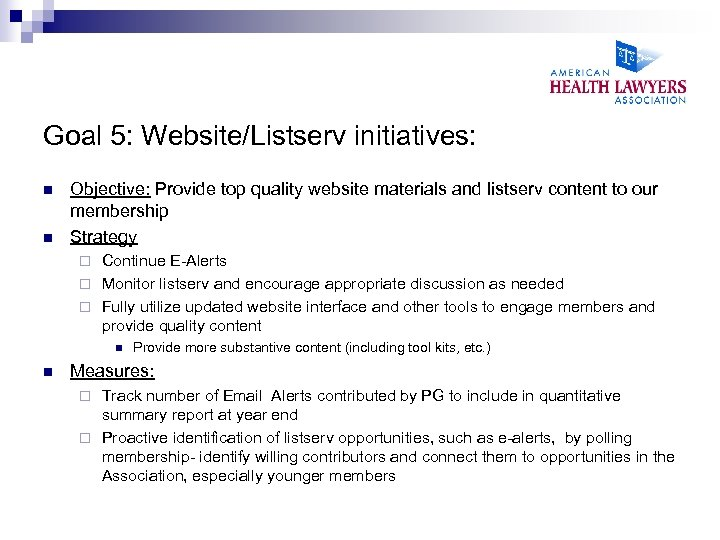 Goal 5: Website/Listserv initiatives: n n Objective: Provide top quality website materials and listserv