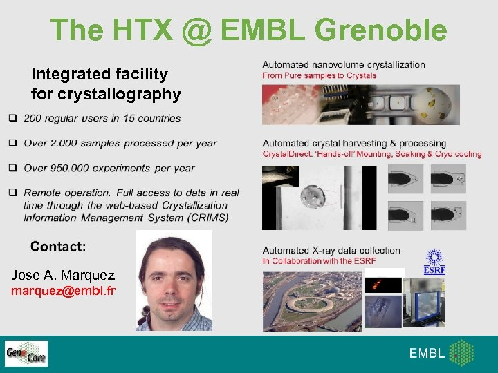 The HTX @ EMBL Grenoble Integrated facility for crystallography Jose A. Marquez marquez@embl. fr