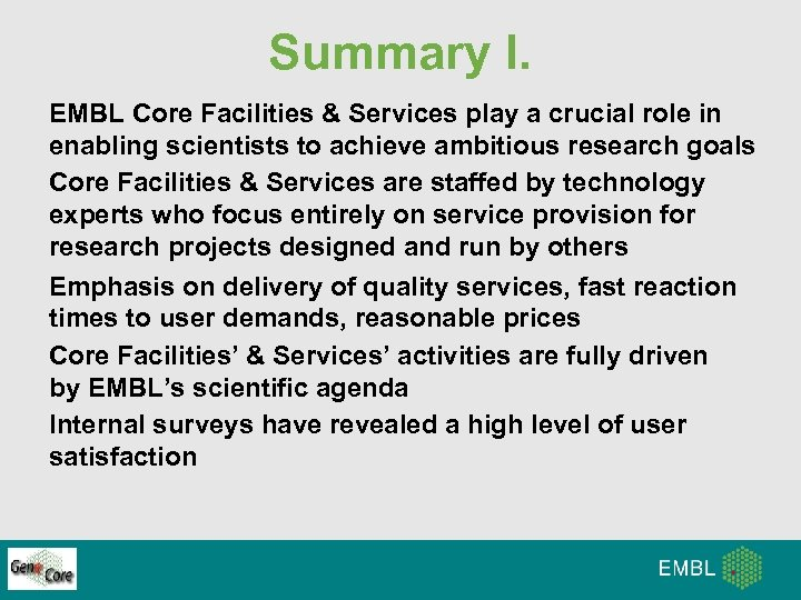 Summary I. EMBL Core Facilities & Services play a crucial role in enabling scientists