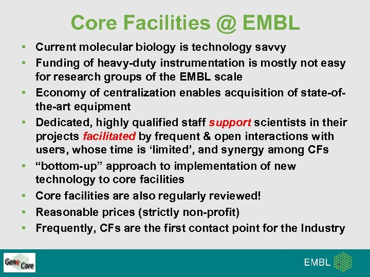 Core Facilities @ EMBL • Current molecular biology is technology savvy • Funding of