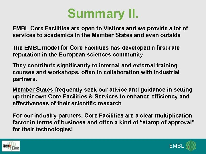 Summary II. EMBL Core Facilities are open to Visitors and we provide a lot